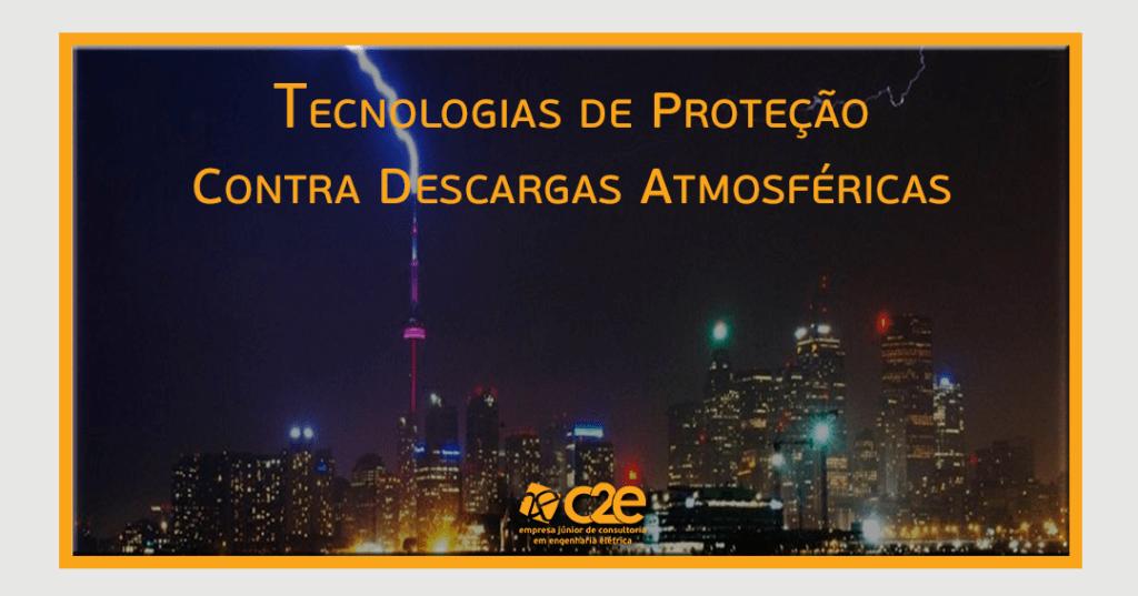 Tecnologias De Proteção Contra Descargas Atmosféricas